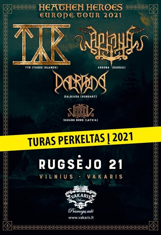 (Perkeltas) TYR / ARKONA / DALRIADA / VARANG NORTH: Heathen Heroes Europe Tour 2020